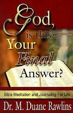 God, Is This Your Final Answer? : Bible Meditation and Journaling for Life by...