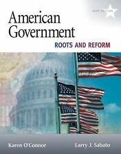 AMERICAN GOVERNMENT:Roots and Reform 2009 by O'Connor and Sabato