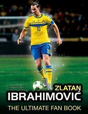 NEW - Zlatan Ibrahimovic: The Ultimate Fan Book by Besley, Adrian