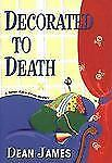 Decorated to Death by Dean James (2004, Hardcover)