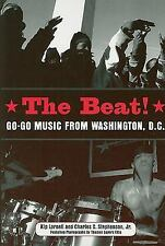 The Beat! : Go-Go Music from Washington, D. C. by Kip Lornell and Charles C....