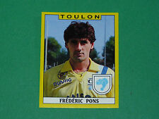 N°330 FREDERIC PONS SPORTING CLUB TOULON MAYOL PANINI FOOTBALL FOOT 89 1988-1989