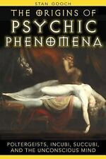The Origins of Psychic Phenomena: Poltergeists, Incubi, Succubi, and the Unconsc