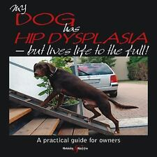 My Dog Has Hip Dysplasia: What You Need to Know & How You Can Help (Gentle Dog C