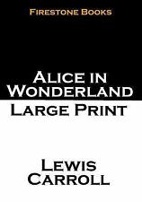 Alice in Wonderland: Large Print by Lewis Carroll (2014, Paperback, Large Type)