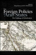 The Foreign Policies of Arab States : The Challenge of Globalization by Ali...