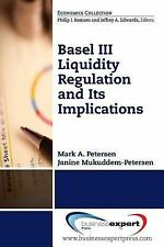 Basil III Liquidity Regulations and Its Implications by Mark Petersen and...