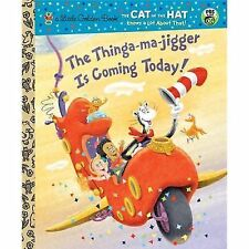 The Thinga-ma-jigger is Coming Today! (Dr. Seuss/Cat in the Hat) (Little Golden