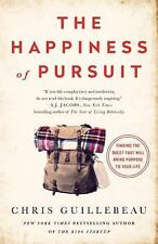 The Happiness of Pursuit : Finding the Quest That Will Bring Purpose to Your...
