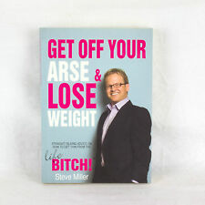 Get Off Your Arse and Lose Weight: Straight-talking Advice on How to Get Thin