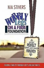 Wobbly Legs on a Firm Foundation : Finding Stability Through Life's...