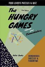 The Hungry Games - Improve Your Chowcabulary by Peter Sachs (2013, Paperback)