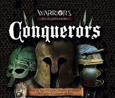 Conquerors : From the Age of Legions, Empires and Kings, 3,000 Years of...