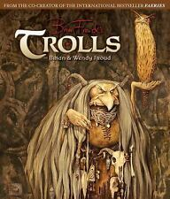 TROLLS [9781419704383] - WENDY FROUD BRIAN FROUD (HARDCOVER) NEW