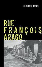 Rue Francois Arago by Georges Cocks (2013, Paperback)