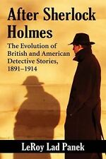 After Sherlock Holmes : The Evolution of British and American Detective...