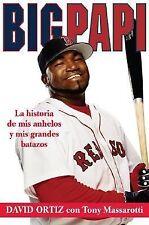 Big Papi (Spanish edition): La Historia de Mis Anhelos y Mis Grandes Batazos