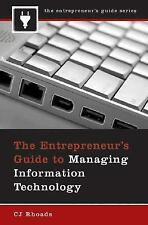 The Entrepreneur's Guide to Managing Information Technology, CJ Rhoads, Good Con
