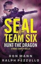 A Thomas Crocker Thriller: SEAL Team Six: Hunt the Dragon 6 by Don Mann...