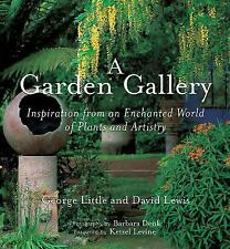 A GARDEN GALLERY - GEORGE LITTLE DAVID LEWIS 2008 (PAPERBACK) NEW