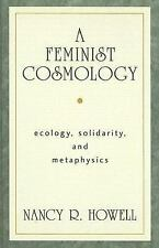 A Feminist Cosmology : Ecology, Solidarity, and Metaphysics-ExLibrary