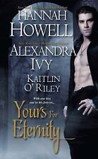 Yours for Eternity by Alexandra Ivy, Hannah Howell and Kaitlin O'Riley (2011,...