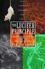 Lucifer Principle : A Scientific Expedition into the Forces of History by...