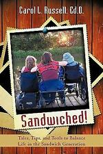 Sandwiched!: Tales, Tips, and Tools to Balance Life in the Sandwich Generation