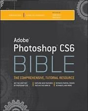 ADOBE PHOTOSHOP CS6 BIBLE - BRAD DAYLEY LISA DANAE DAYLEY (PAPERBACK) NEW