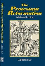 The Protestant Reformation: Beliefs and Practices (Religious Beliefs &-ExLibrary