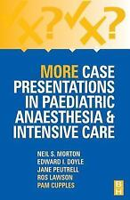 More Case Presentations in Paediatric Anaesthesia and Intensive Care, -ExLibrary