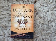The Lost Ark of the Covenant: The Remarkable Quest for the Legendary Ark by...