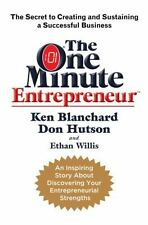 The One Minute Entrepreneur: The Secret to Creating and Sustaining a Successful