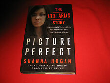Picture Perfect Shanna Hogan Jodi Arias murder detective true crime hardcover