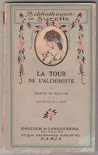 La tour de l'alchimiste Arlette de Maillane Bibliothèque de Suzette 1924