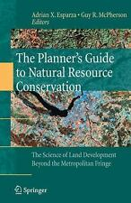 The Planners Guide to Natural Resource Conservation:: The Science of Land Develo