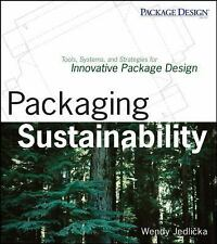 Packaging Sustainability: Tools, Systems and Strategies for Innovative Package D