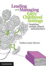 Leading and Managing Early Childhood Settings: Inspiring People, Places and...