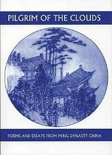 Pilgrim in the Clouds: Poems +Essays from Ming Dynasty China by Yan Hung-Tao New