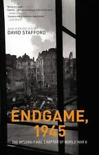 Endgame 1945 : The Missing Final Chapter of World War II by David Stafford...