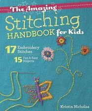 The Amazing Stitching Handbook for Kids: 17 Embroidery Stitches &#x202-ExLibrary