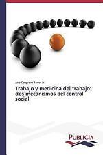 Trabajo y Medicina Del Trabajo : DOS Mecanismos Del Control Social by Barros...