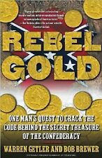 Rebel Gold: One Man's Quest to Crack the Code Behind the Secret Treasure of the