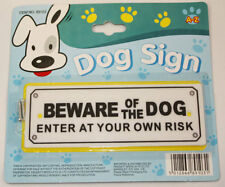 Beware of the Dog Sign plaque Enter at your own Risk inc fittings