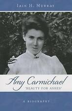 Amy Carmichael: Beauty for Ashes by Murray, Iain H. -Paperback