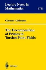 The Decomposition of Primes in Torsion Point Fields (Lecture Notes in -ExLibrary