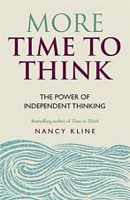 More Time to Think: The power of independent thinking, Kline, Nancy