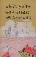 A History of the World for Rebels and Somnambulists
