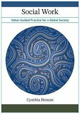 NEW - Social Work: Value-Guided Practice for a Global Society