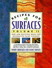 Recipes for Surfaces: Volume II: New and Exciting Ideas for Decorative Paint Fi